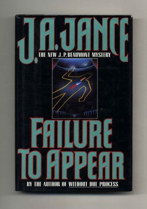 Failure To Appear: a J. P. Beaumont Mystery - 1st Edition/1st Printing