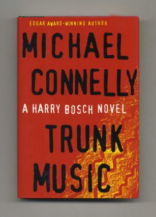 Trunk Music - 1st Edition/1st Printing. Michael Connelly