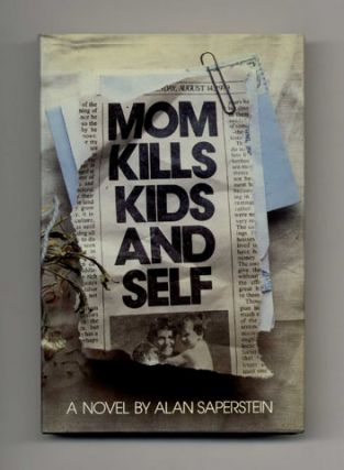 Mom Kills Kids and Self - 1st Edition/1st Printing