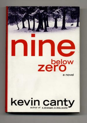 Nine Below Zero - 1st Edition/1st Printing. Kevin Canty
