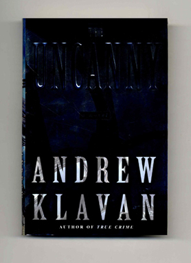 The Uncanny - 1st Edition/1st Printing. Andrew Klavan