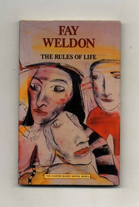 The Rules of Life - 1st Edition/1st Printing. Fay Weldon