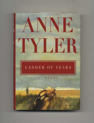 Ladder of Years -1st Trade Edition/1st Printing. Anne Tyler