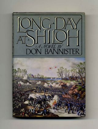 Long Day at Shiloh - 1st Edition/1st Printing. Don Bannister
