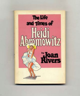 The Life and Hard Times of Heidi Abromowitz - 1st Edition/1st Printing