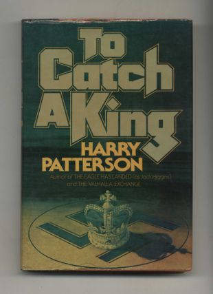 To Catch a King - 1st Edition/1st Printing