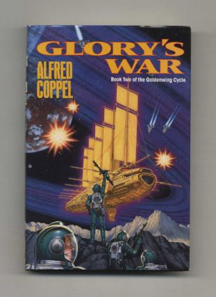 Glory's War: Book Two of The Goldenwing Cycle - 1st Edition/1st Printing