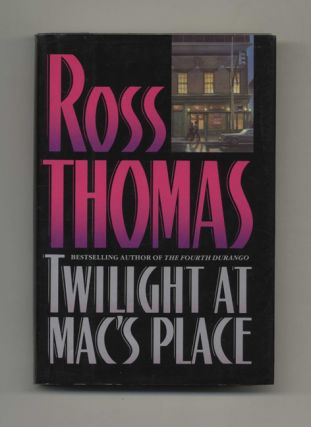 Twilight at Mac's Place - 1st Edition/1st Printing. Ross Thomas