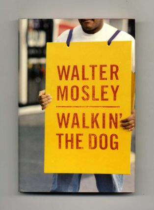 Walkin' The Dog - 1st Edition/1st Printing. Walter Mosley