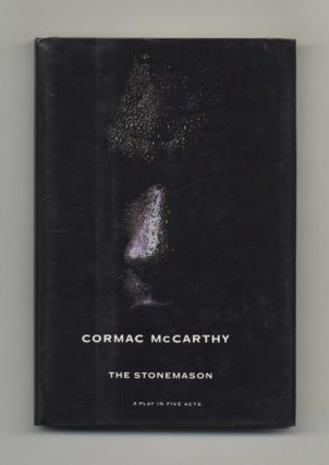 The Stonemason: A Play In Five Acts - 1st Edition/1st Printing. Cormac McCarthy