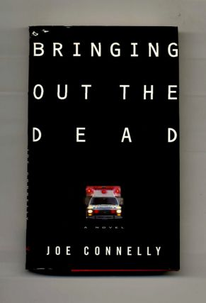 Bringing Out the Dead - 1st Edition/1st Printing
