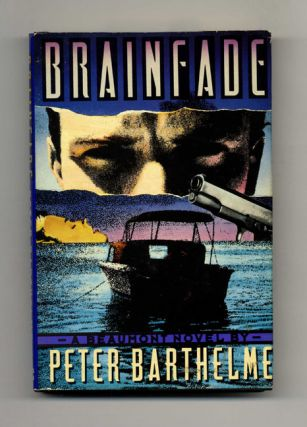 Brain Fade - 1st Edition/1st Printing. Peter Barthelme