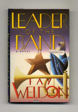 Leader of the Band - 1st Edition/1st Printing. Fay Weldon