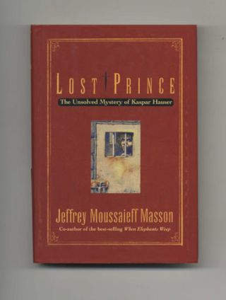 Lost Prince: the Unsolved Mystery of Kaspar Hauser - 1st Edition/1st Printing