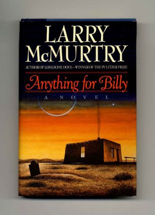 Anything for Billy - 1st Edition/1st Printing. Larry McMurtry