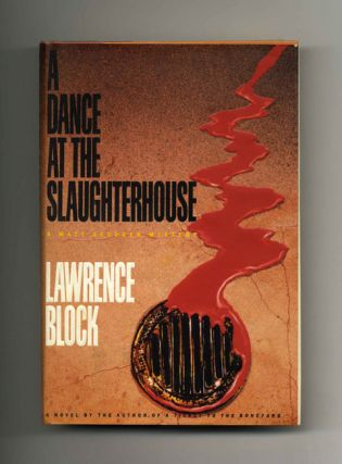 A Dance at the Slaughterhouse - 1st Edition/1st Printing. Lawrence Block