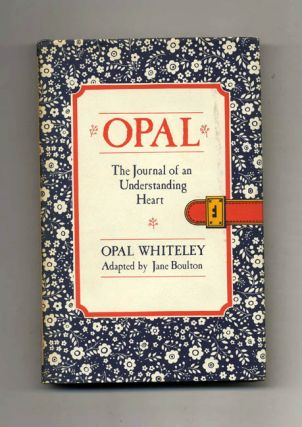 Opal: the Journal of an Understanding Heart - 1st Edition/1st Printing