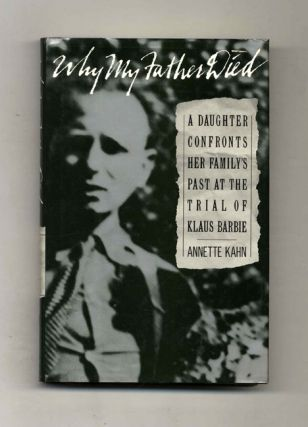 Why My Father Died: a Daughter Confronts Her Family's Past At the Trial of Klaus Barbie - 1st...