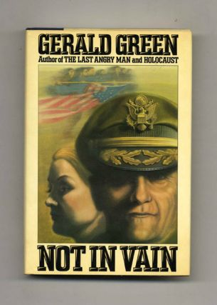 Not in Vain - 1st Edition/1st Printing. Gerald Green