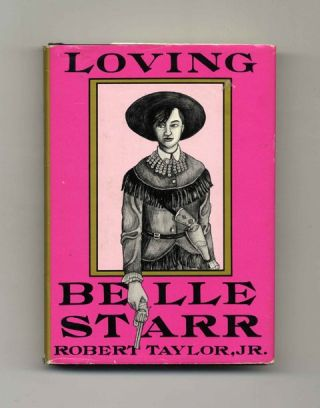 Loving Belle Star - 1st Edition/1st Printing