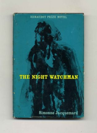 The Night Watchman -1st US Edition/1st Printing. Simonne Jacquemard