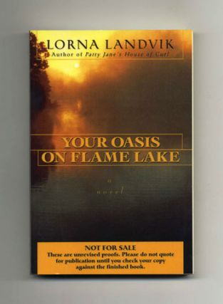 Your Oasis on Flame Lake - Unrevised Proof. Lorna Landvik
