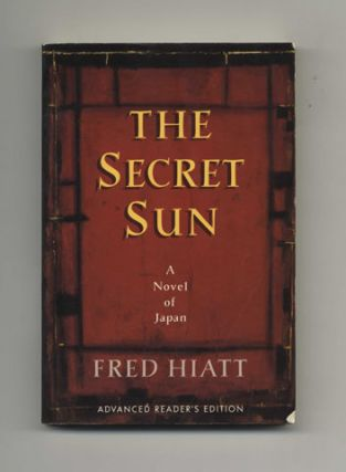 The Secret Sun - Advance Reader's Edition. Fred Hiatt