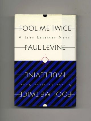 Fool Me Twice: A Jake Lassiter Novel - 1st Edition/1st Printing