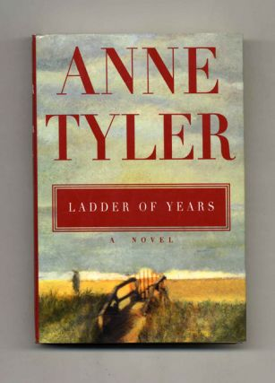 Ladder of Years - 1st Trade Edition/1st Printing. Anne Tyler.