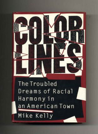 Color Lines: The Troubled Dreams of Racial Harmony in an American Town - 1st Edition/1st Printing