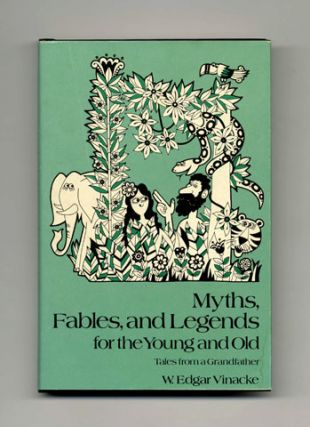 Myths, Fables, and Legends for the Young and Old - 1st Edition/1st Printing