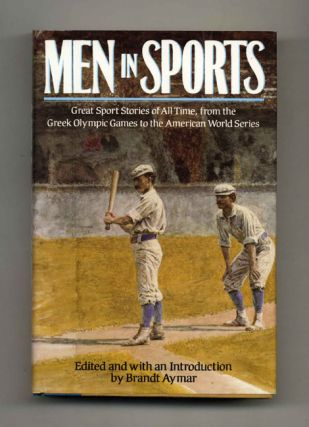 Men in Sports: Great Sports Stories of all Time from the Greek Olympic Games to the American...