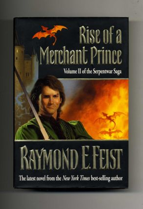 Rise of a Merchant Prince, Volume II of the Serpentwar Saga - 1st Edition/1st Printing