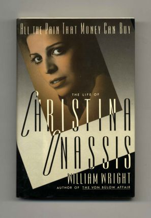 All the Pain That Money Can Buy: The Life of Christina Onassis - 1st Edition/1st Printing....