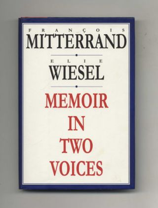 Memoir in Two Voices - 1st US Edition/1st Printing. Francois Mitterrand, Elie Wiesel