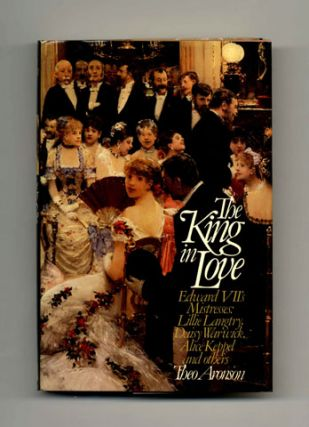 The King in Love: Edward VII's Mistresses: Lillie Langtry, Daisy Warwick, Alice Keppel and Others