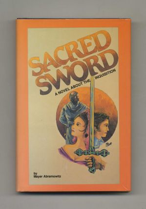 Sacred Sword - 1st Edition/1st Printing. Mayer Abramowitz.