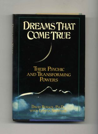 Dreams That Come True: Their Psychic and Transforming Powers - 1st Edition/1st Printing