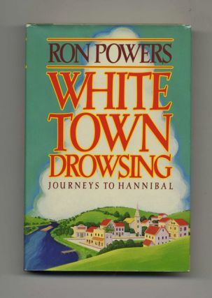 White Town Drowsing: Journeys to Hannibal - 1st Edition/1st Printing