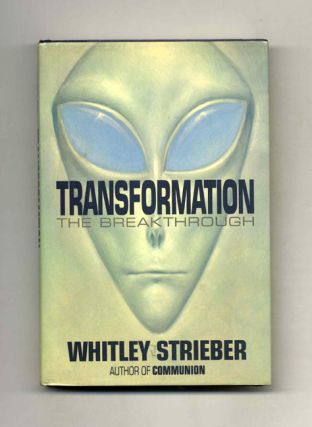 Transformation: the Breakthrough - 1st Edition/1st Printing. Whitley Strieber