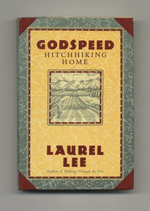 Godspeed Hitchhiking Home - 1st Edition/1st Printing. Laurel Lee