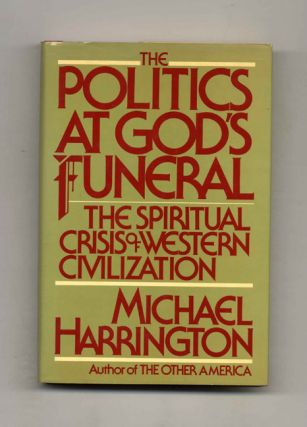 The Politics At God's Funeral: The Spiritual Crisis of Western Civilization - 1st Edition/1st...
