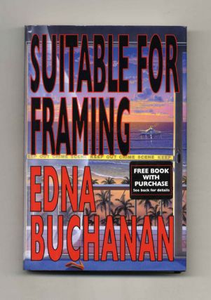 Suitable For Framing - 1st Edition/1st Printing. Edna Buchanan