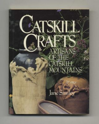 Catskill Crafts - 1st Edition/1st Printing. Jane Smiley