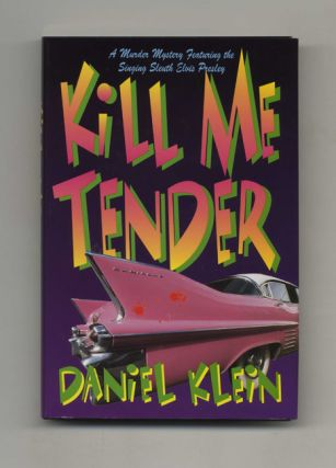 Kill Me Tender - 1st Edition/1st Printing