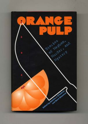 Orange Pulp: Stories of Mayhem, Murder, and Mystery - 1st Edition/1st Printing