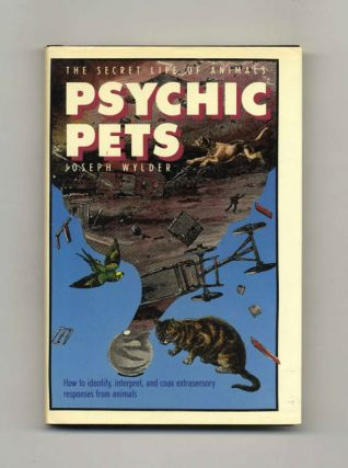 Psychic Pets: The Secret Life of Animals - 1st Edition/1st Printing