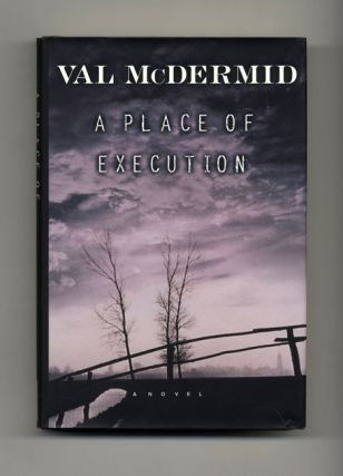 A Place of Execution - 1st US Edition/1st Printing. Val McDermid