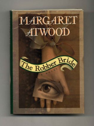 The Robber Bride - 1st Edition/1st Printing. Margaret Atwood