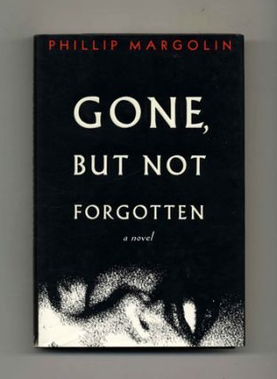 Gone, But Not Forgotten: A Novel - 1st Edition/1st Printing